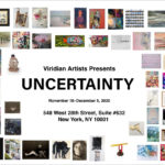 "Viridian Artists presents ""UNCERTAINTY"""